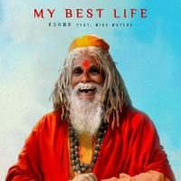 KSHMR My Best Life (feat. Mike Waters Club Mix)
