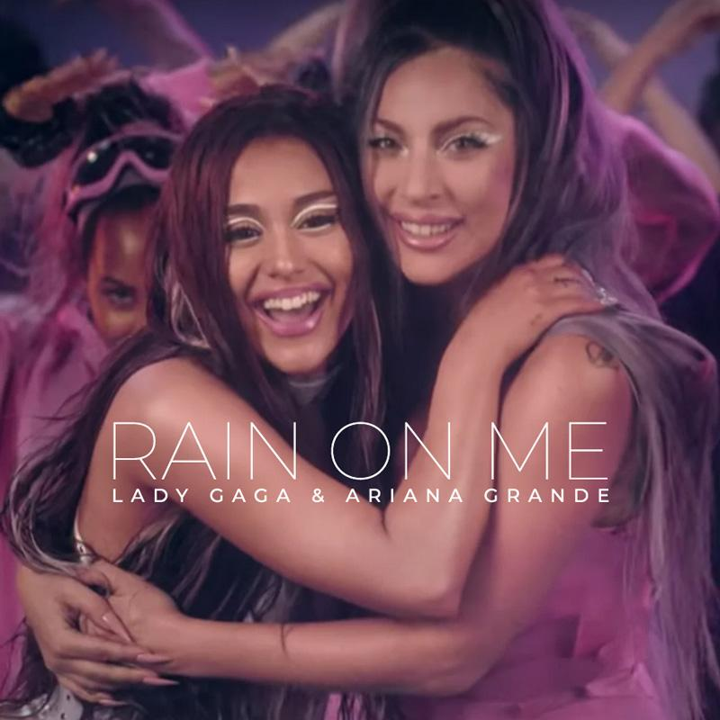Lady Gaga & Ariana Grande Rain On Me