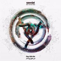 Sawdat Stay With Me (Feat. Sohrab Safa)
