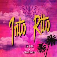 Tm Bax Into Rito (Ft Simar Kaur)